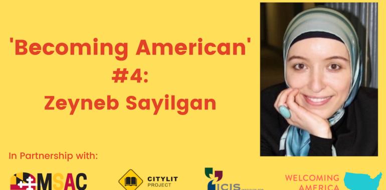 CityLit Presents 'Becoming American' #4: Zeyneb Sayilgan