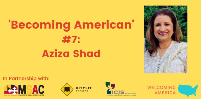 CityLit Presents 'Becoming American' #7: Aziza Shad