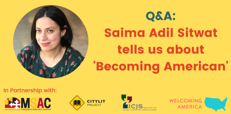 Interview with Saima Adil Sitwat, creator of 'Becoming American'