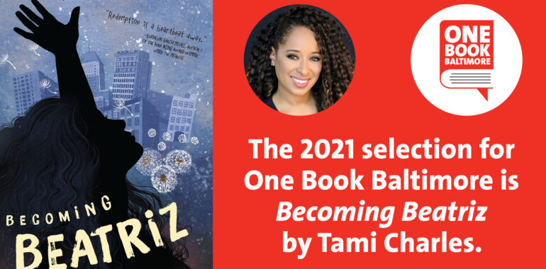 Presenting the 2021 One Book Baltimore – BECOMING BEATRIZ by Tami Charles